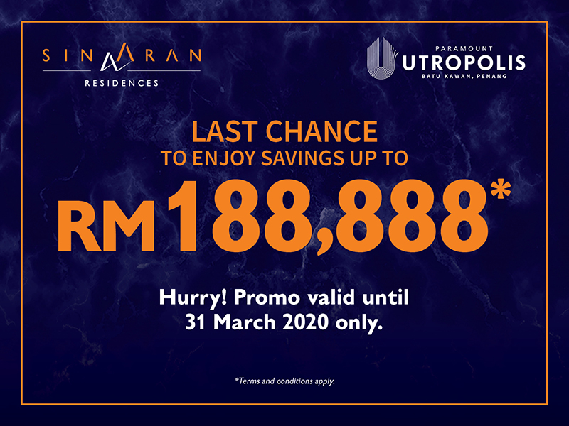 Last Call to Enjoy RM188,888 Savings*